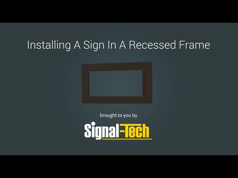 Installing a sign in a recessed frame brought to you by Signal-Tech