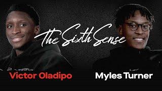 Victor Oladipo & Myles Turner Are More Than Teammates  | THE SIXTH SENSE