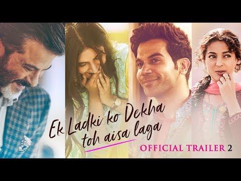 Ek Ladki Ko Dekha Toh Aisa Laga - Official Trailer 2 - Anil - Sonam - RajKummar - Juhi