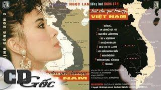 Tiếng Hát NGỌC LAN - Hát Cho Quê Hương Việt Nam - Ngọc Lan Hải Ngoại Hay Nhất