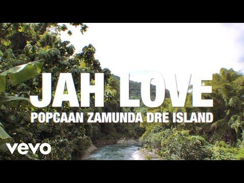 "Popcaan: ""Jah Love"" Ft. Zamunda, Dre Island"