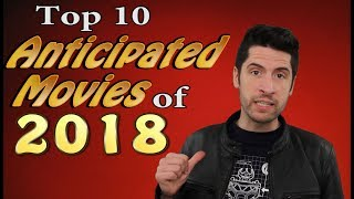 Top 10 Anticipated Movies of 2018