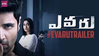 EVARU Theatrical Trailer: Adivi Sesh, Regina, Naveen Chand..
