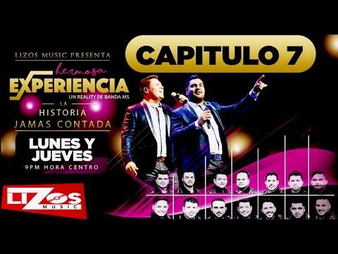 BANDA MS REALITY HERMOSA EXPERIENCIA CAPITULO 7 (OFICIAL)