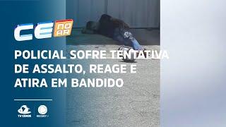 Policial sofre tentativa de assalto, reage e atira em bandido