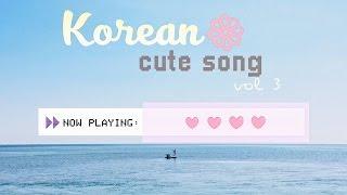 ☁ ϟ เพลงเกาหลีน่ารัก ฟังเพลิน┆KOREAN CUTE SONG COMPILATION vol.3