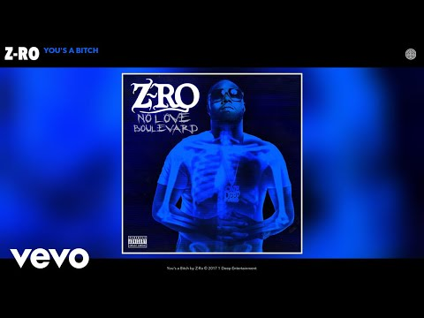 Z-Ro - You's a Bitch (Audio)