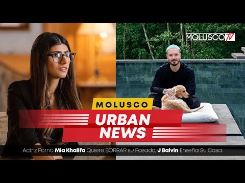 MIA KHALIFA Quiere Borrar Su Pasado. JBalvin Nos Enseña Su Casa #MoluscoUrbanNews