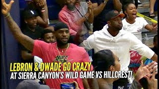 LeBron & D-Wade Go CRAZY For Bronny & Zaire at Sierra Canyon's WILD Game vs Mike Bibby & Hillcrest!!