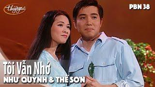 PBN 38 | Như Quỳnh & Thế Sơn - Tôi Vẫn Nhớ
