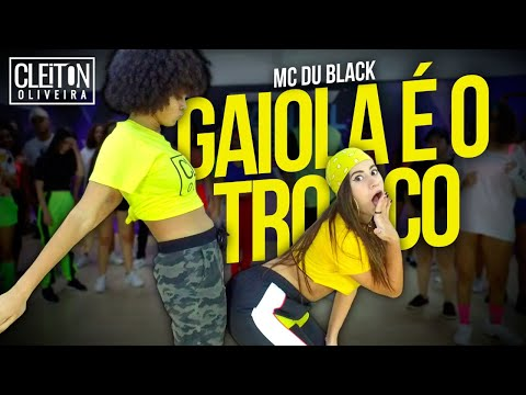 Gaiola é o Troco - MC Du Black (COREOGRAFIA) Cleiton Oliveira / IG: @CLEITONRIOSWAG