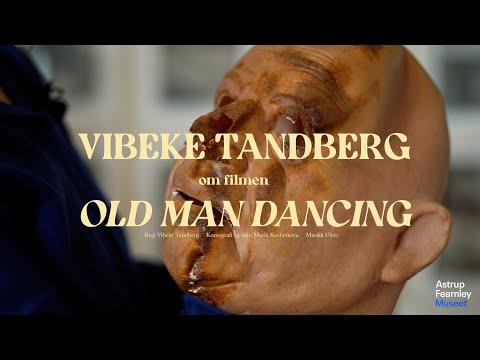 """Vibeke Tandberg om filmen """"Old Man Dancing"""""""