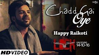 Chadd Gai Oye – Happy Raikoti – Lock Punjabi Video Download New Video HD