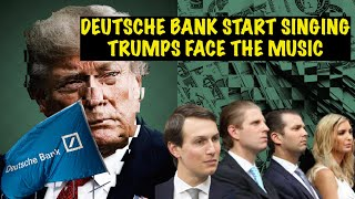 WOW! Deutsche Bank turn over all their Financial Information on The Trumps  - what Money Secrets?