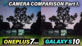 Galaxy S10 Vs Oneplus 7 Pro Camera Comparison - With Oxygen OS 9.5.7 update