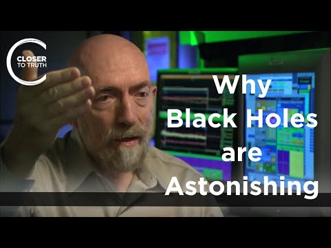 Kip Thorne - Why Black Holes are Astonishing (Pt. 2)