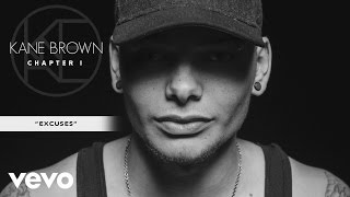 Kane Brown - Excuses (Audio)