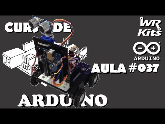 ROBÔ COMPLETO COM ARDUINO (SOFTWARE) | Curso de Arduino #037