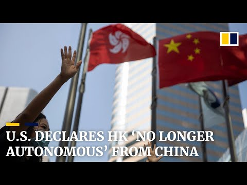 Hong Kong is no longer autonomous from China, US determines