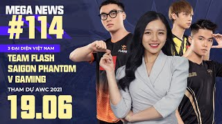 MEGA NEWS #114 | Team Flash, Saigon Phantom, V Gaming đại diện cho Việt Nam xuất hiện tại AWC 2021