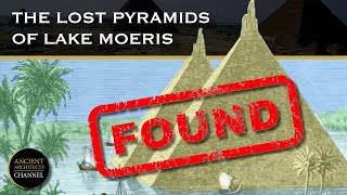 FOUND: The Lost Pyramids of Lake Moeris in Egypt | Ancient Architects