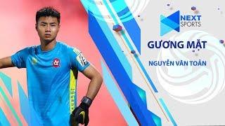 Nguyễn Văn Toản - từ anh thợ nhôm kính đến thủ thành tiềm năng của U23 Việt Nam | NEXT SPORTS