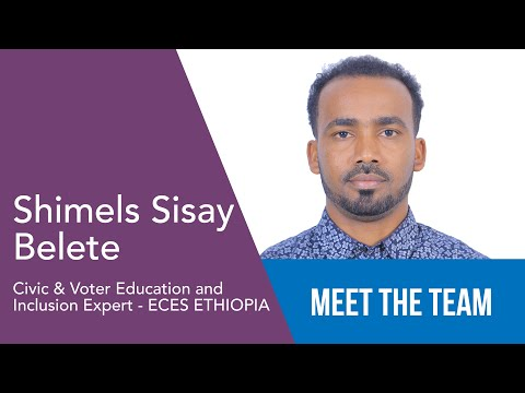 Shimels Sisay Belete - Civic & Voter Education and Inclusion Expert - ECES Ethiopia