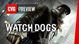 Watch Dogs Gameplay Preview - Does Watch Dogs Make GTA 5 look tame?