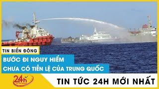 Cập Nhật Tin Tức Biển Đông Mới nhất. Bước đi nguy hiểm của Trung Quốc gây chiến Biển Đông. TV24h