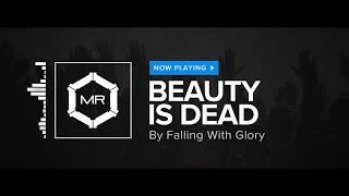 Falling With Glory - Beauty Is Dead [HD]