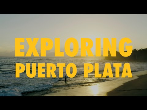 Exploring Puerto Plata 4K | Go Dominican Republic