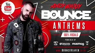 BOUNCE ANTHEMS mixed by ANDY WHITBY