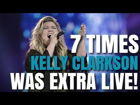 7 Times Kelly Clarkson Was EXTRA LIVE! (AMAZING VOCALS!)