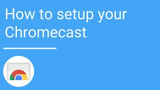 How to setup your Chromecast using an Android or iOS device