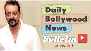 Latest Hindi Entertainment News From Bollywood | 21 July 2018