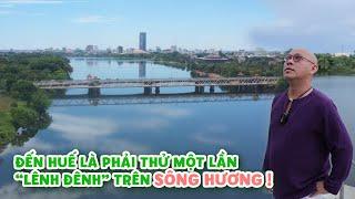 Đến Huế bao lần mà nay mới trải nghiệm tour đi thuyền trên sông Hương ! Quá tuyệt !!!