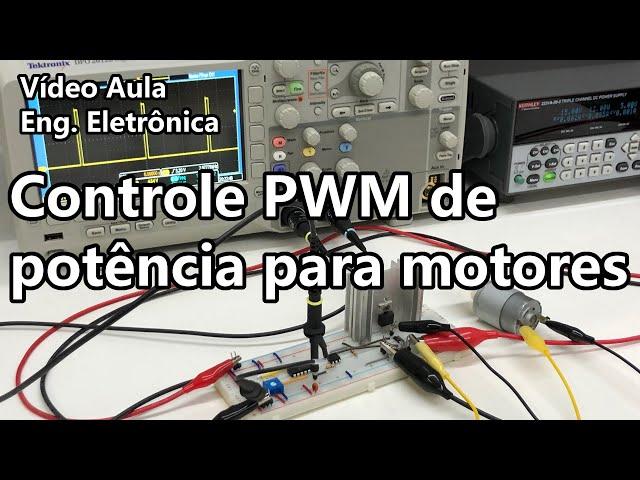 CONTROLE PWM DE POTÊNCIA PARA MOTORES | Vídeo Aula #336