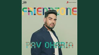 Friendzone – Pav Dharia Video HD