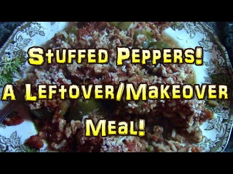 Stuffed Peppers! A Leftover Makeover Meal!
