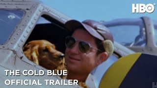 The Cold Blue (2019) | Official Trailer | HBO