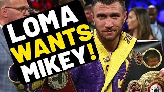 MIKEY??? Lomachenko WANTS YOU! Come out and play!