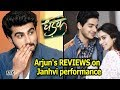Arjun' REVIEWS on DHADAK: Janhvi left him SPEECHLESS
