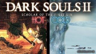 Dark souls II: Hot n Cold
