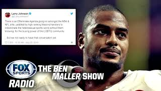 Larry Johnson Thinks There's an Effeminate Agenda Going on in the NBA & NFL | THE BEN MALLER SHOW