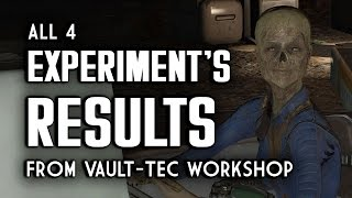 All 4 Experiment's Results - Vault-Tec Workshop - Fallout 4