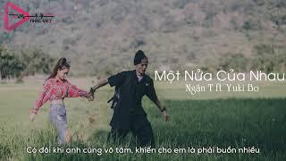 Một Nửa Của Nhau-Ngân T ft Yuki Bo Nhạc Rap Việt