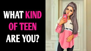 WHAT KIND OF TEEN ARE YOU? Personality Test Quiz - 1 Million Tests