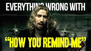 "Everything Wrong With Nickelback - ""How You Remind Me"""