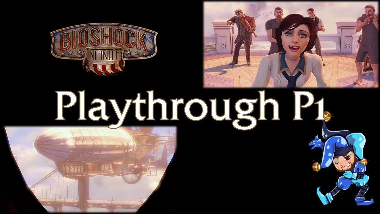 Bioshock Infinite Playthrough - Part 1 - Apirl 7th, 2021