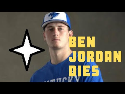 Ben Jordan Cause of Death - Kentucky Baseball, Hoops Player Ben Jordan Dies at 22